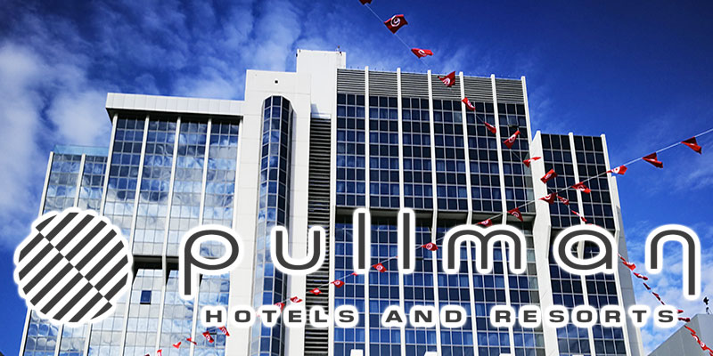 Le premier Pullman Hotels and Resorts Tunis ferait son grand opening courant 2018