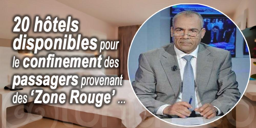 Mohamed Rabhi: 20 hôtels disponibles pour le confinement des passagers provenant des ''Zone Rouge''