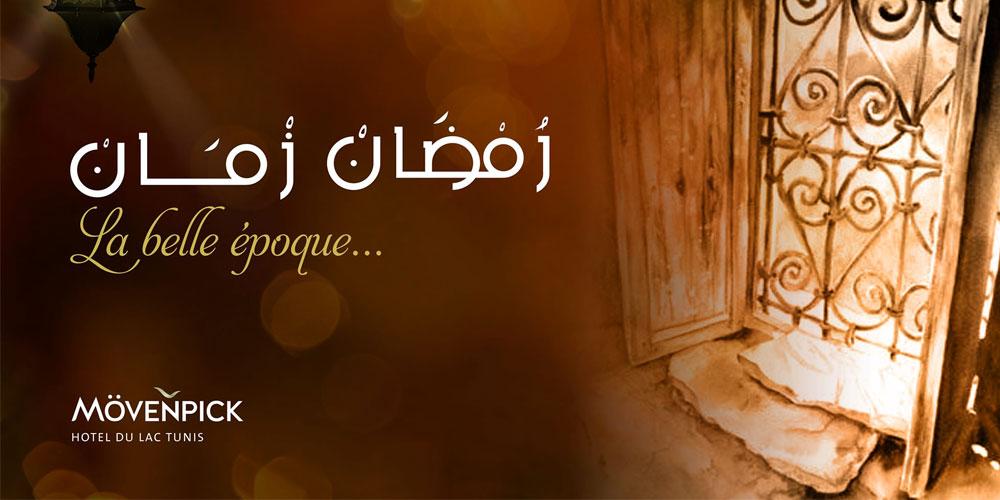 Le Mövenpick Hotel du Lac Tunis vous propose Ramadan Zmen, La Belle Epoque رمضان زمان