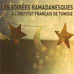 Découvrez le programme des soirées ramadanesques à l´Institut français de Tunisie du 15 juin au 1er juillet