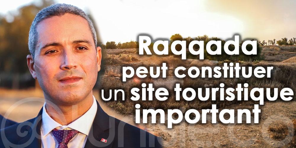 Belhassine : 'Raqqada peut constituer un site touristique important'