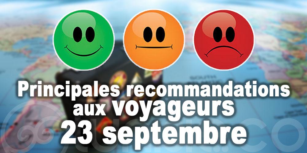 Principales recommandations aux voyageurs - 23 septembre