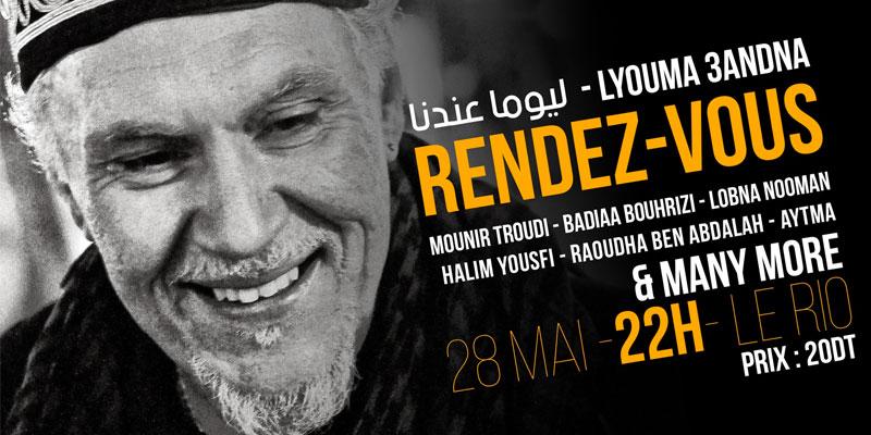 Lyouma 3andna Rendez-Vous pour Ridha Diki