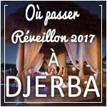 Où passer le Réveillon 2017 à Djerba ?