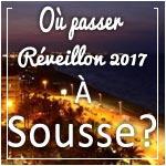Où passer le Réveillon 2017 à Sousse ?