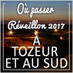 Où passer le Réveillon 2017 à Tozeur et au Sud ?