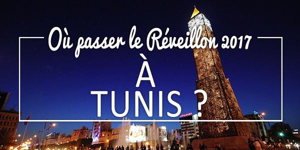 Où passer le Réveillon 2017 à Tunis ?
