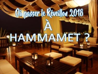 Où passer le Réveillon 2018 à Hammamet ?