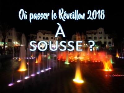 Où passer le Réveillon 2018 à Sousse ?