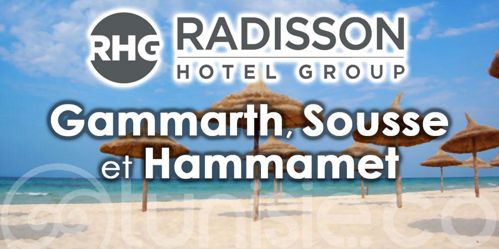 Radisson cherche de futures implantations à Gammarth, Sousse et Hammamet
