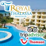 Le Royal Thalassa Monastir encore à l'honneur chez Thomson et Trip Advisor