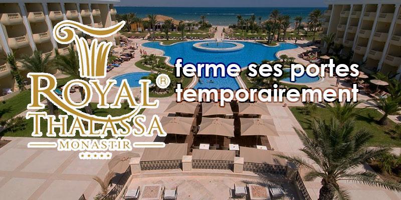 Le Royal Thalassa Monastir ferme ses portes temporairement