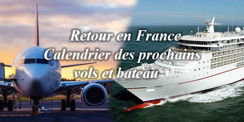 Retour en France - Calendrier des prochains vols et bateau
