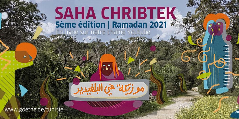 Le programme culturel ramadanesque ' Saha Chribtek #5 ' touche à sa fin !
