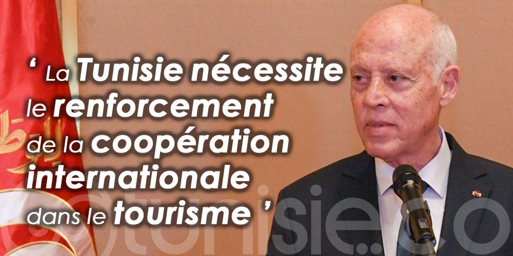 Saied: La situation de la Tunisie nécessite le renforcement de la coopération internationale dans le tourisme