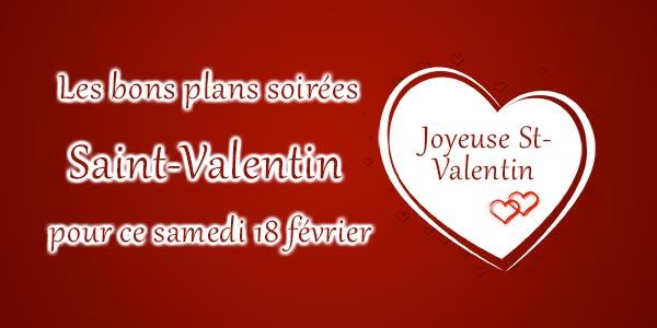 Les bons plans soirées Saint-Valentin pour ce samedi 18 février