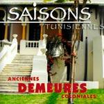 Les anciennes demeures Coloniales à la une de Saisons Tunisiennes n°15
