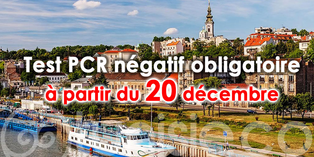 Test PCR négatif obligatoire pour se rendre en Serbie