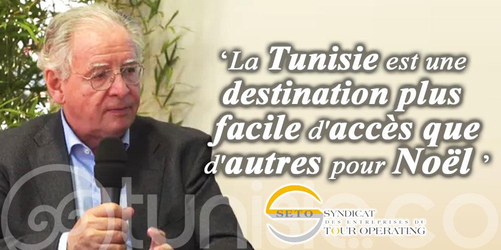 Le président du Seto: La Tunisie, une destination plus facile d'accès que d'autres pour Noël