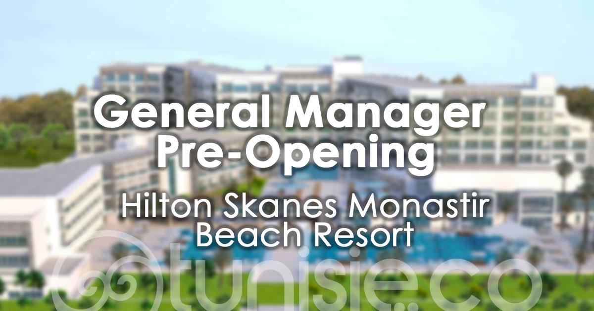 Le nouveau Hilton Monastir recrute son Directeur Général