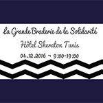 La Grande Braderie de la solidarité le 4 décembre au Sheraton Tunis Hotel