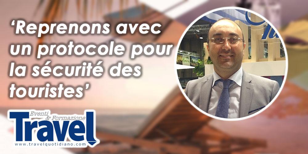 Souheil Chaabani: 'Reprenons avec un protocole pour la sécurité des touristes'