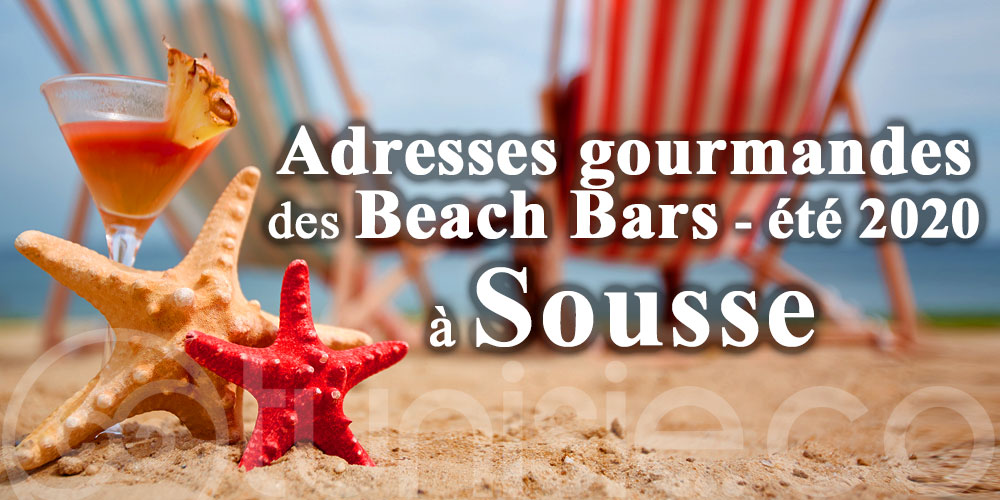 Les incontournables Beach Bars de l'été 2020 à Sousse