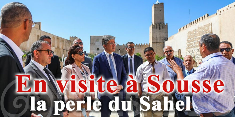 Le ministre du Tourisme en visite à Sousse, la perle du Sahel