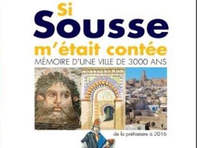 Découvrez le nouveau livre 'Si Sousse m'était contée, mémoire d'une ville de 3000 ans: de la préhistoire à 2016'