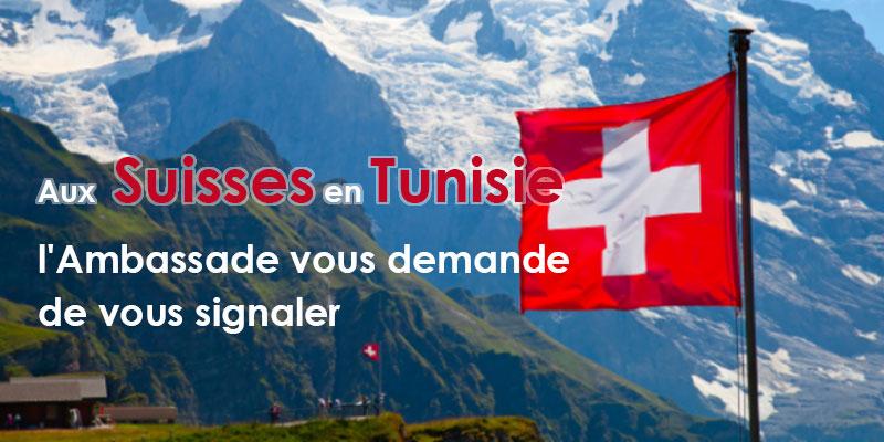 Aux Suisses en Tunisie, l'Ambassade vous demande de vous signaler