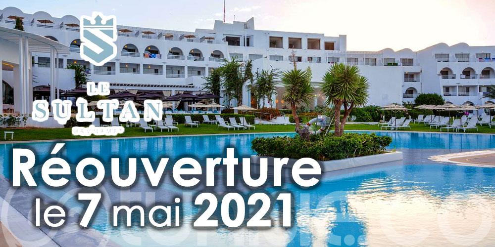 Le Sultan - Hammamet rouvrira ses portes le 7 mai 2021