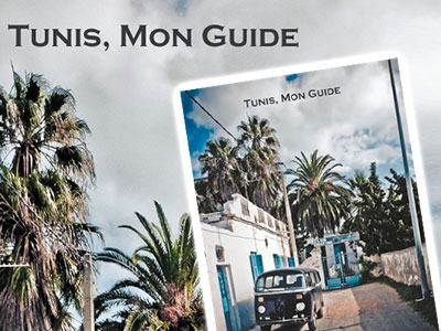 Tunis mon guide, un nouvel ouvrage photographique sur la magnifique Tunisie