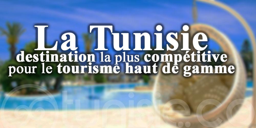 La Tunisie, destination la plus compétitive pour le tourisme haut de gamme