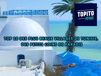Top 10 des plus beaux villages de Tunisie, des petits coins de paradis selon TOPITO VOYAGE