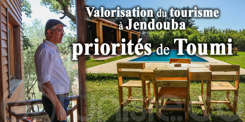 Valorisation du tourisme à Jendouba fait partie des priorités de Toumi