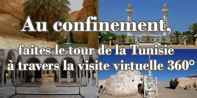 Au confinement, faites le tour de la Tunisie à travers la visite virtuelle 360°