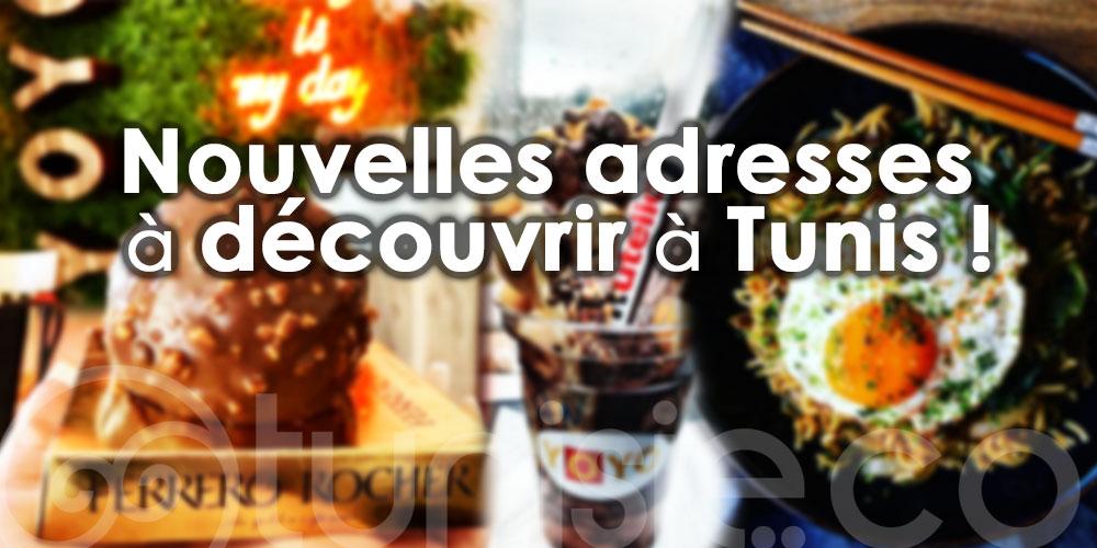 Les nouvelles adresses à découvrir à Tunis !
