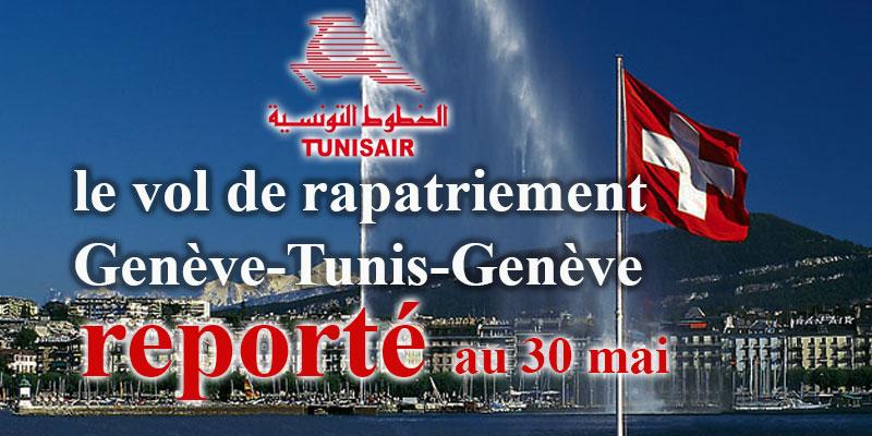Prévu le 27 mai, le vol de rapatriement Genève-Tunis-Genève est reporté