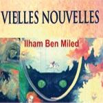 'Vieilles Nouvelles' de Ilhem Ben Miled, vendredi 23 décembre chez Art Libris