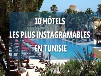 Les 10 hôtels les plus Instagramables en Tunisie