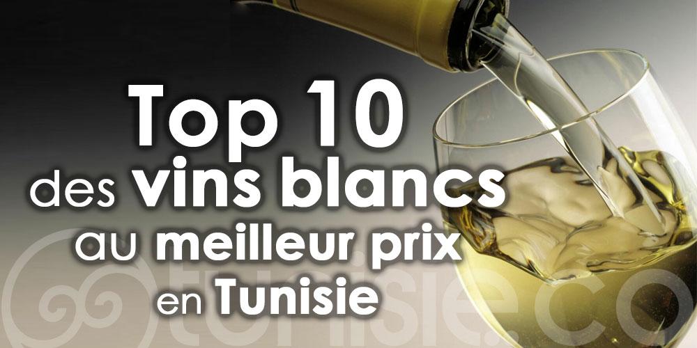 Top 10 des vins blancs au meilleur prix en Tunisie