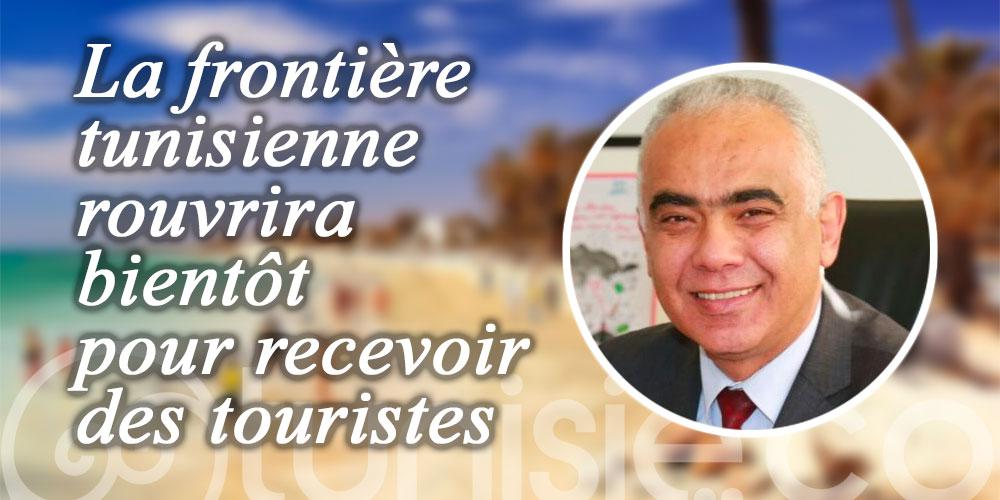Nabil Bziouech : La frontière tunisienne rouvrira bientôt pour recevoir des touristes