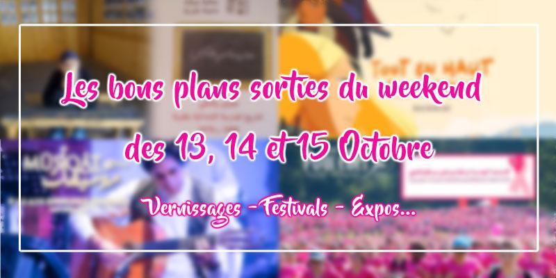 Les bons plans sorties du weekend des 13, 14 et 15 Octobre
