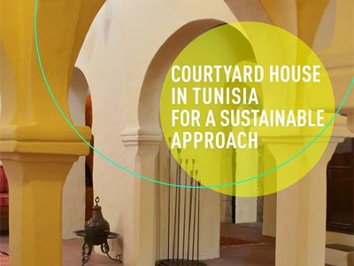 Un workshop intitulé 'courtyard house in Tunisia: for a sustainable approach' du 12 au 21 Mai à Tunis et à Djerba