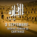 ZIARA de Sami Lajmi le 3 septembre au Théâtre Romain de Carthage