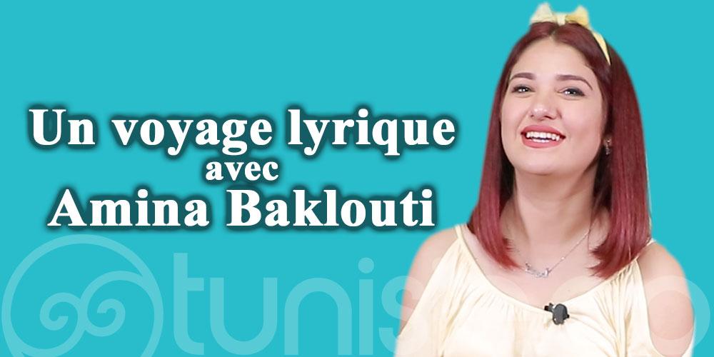 Un voyage lyrique avec la Chanteuse Amina Baklouti