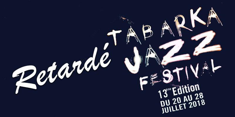 Annonce du report du Tabarka Jazz Festival