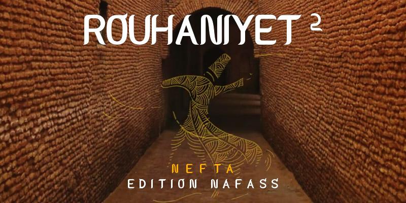 Découvrez le spot officiel du Festival Rouhaniyet Nafta 2017