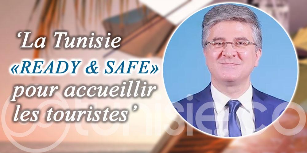 Toumi: La Tunisie « READY & SAFE » pour accueillir les touristes